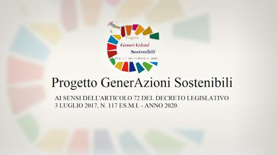 Progetto GenerAzioni Sostenibili. Ai sensi dell'articolo 72 del Decreto Legislativo 3 Luglio 2017, n. 117 e S.M.I. – Anno 2020